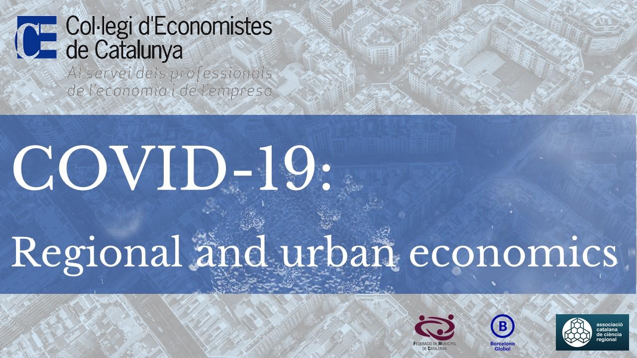 Cicle de conferències online sobre l'impacte de la Covid-19 en l'economia territorial i urbana